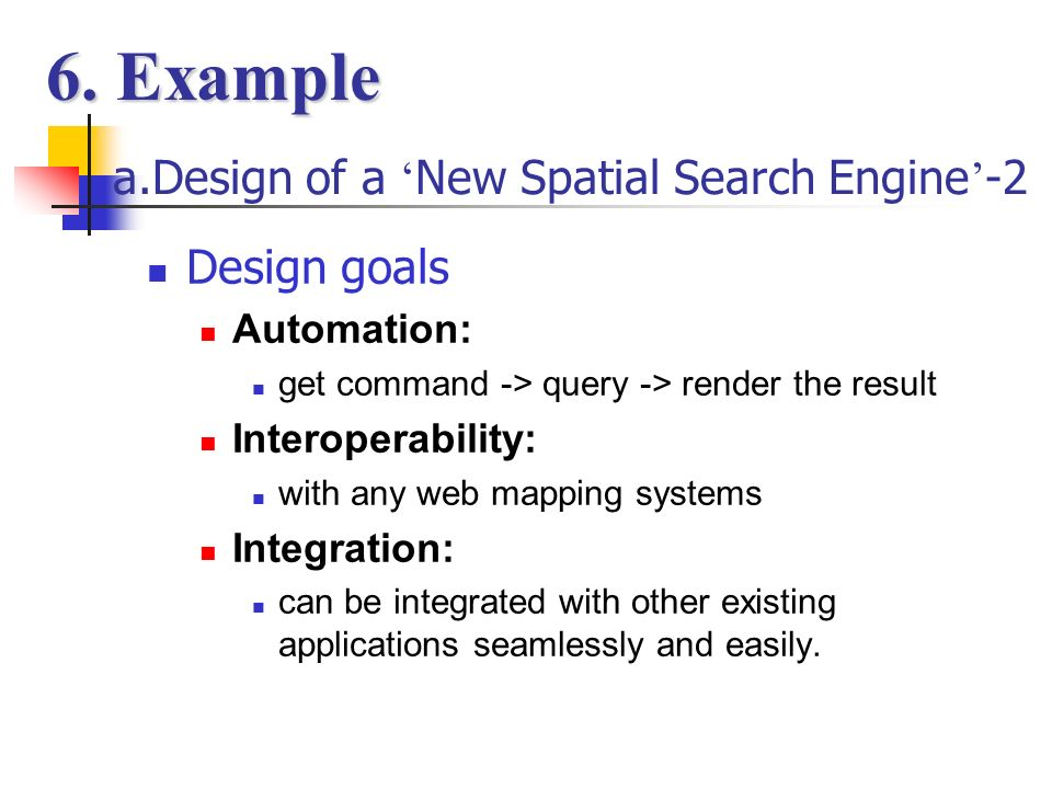 a.Design of a New Spatial Search Engine -1 Compatibility Data Sharing Modularity Component Sharing Interoperability Service Sharing Three Stages: <- 6.
