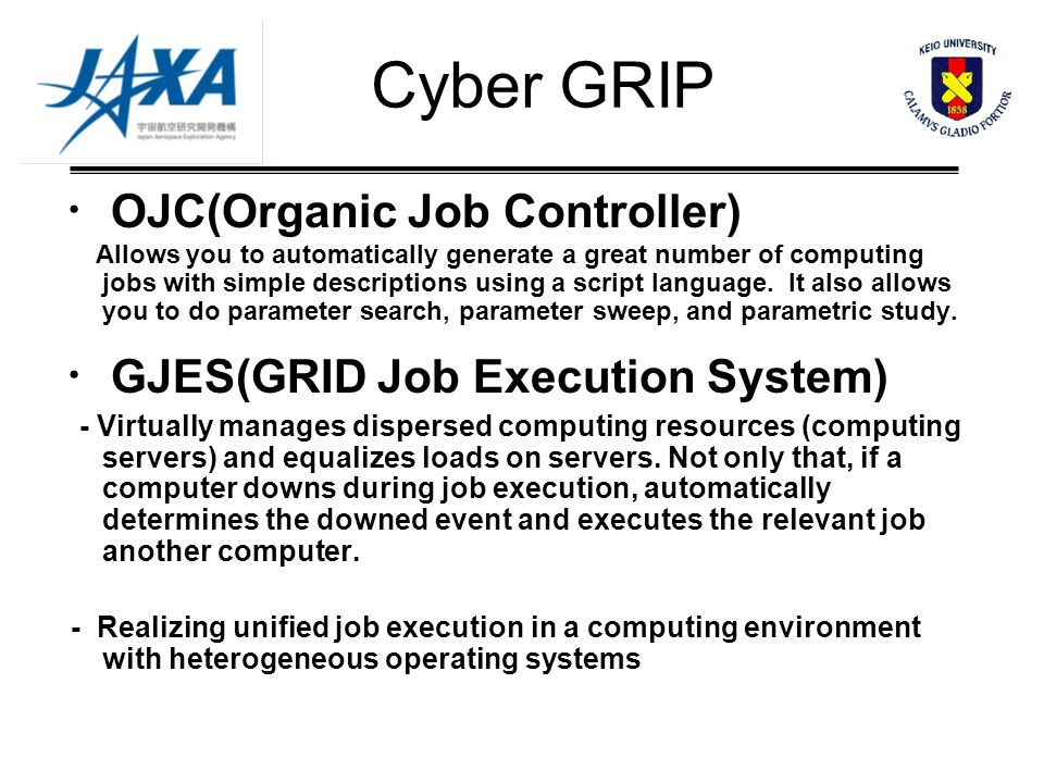 Cyber GRIP OJC(Organic Job Controller) Allows you to automatically generate a great number of computing jobs with simple descriptions using a script language.