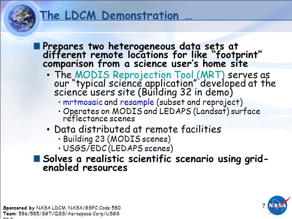 Sponsored by NASA LDCM, NASA/GSFC Code 580 Team: 586/585/SGT/QSS/Aerospace Corp/USGS EDC 7 The LDCM Demonstration … Prepares two heterogeneous data se