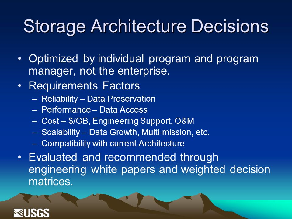 Storage Architecture Decisions Optimized by individual program and program manager, not the enterprise.