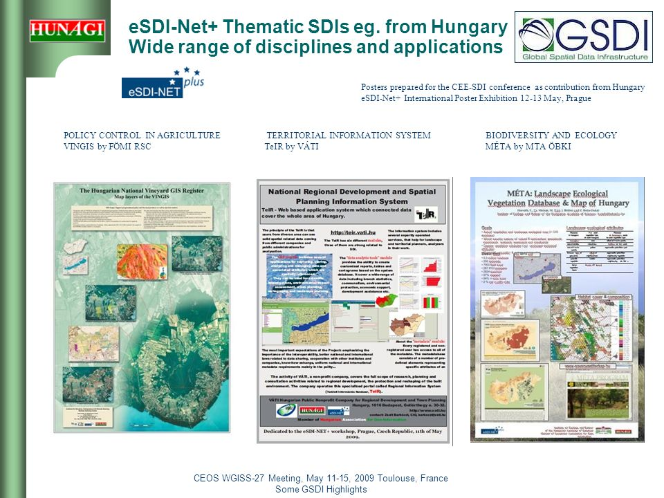 CEOS WGISS-27 Meeting, May 11-15, 2009 Toulouse, France Some GSDI Highlights 5 eSDI-Net+ Thematic SDIs eg.
