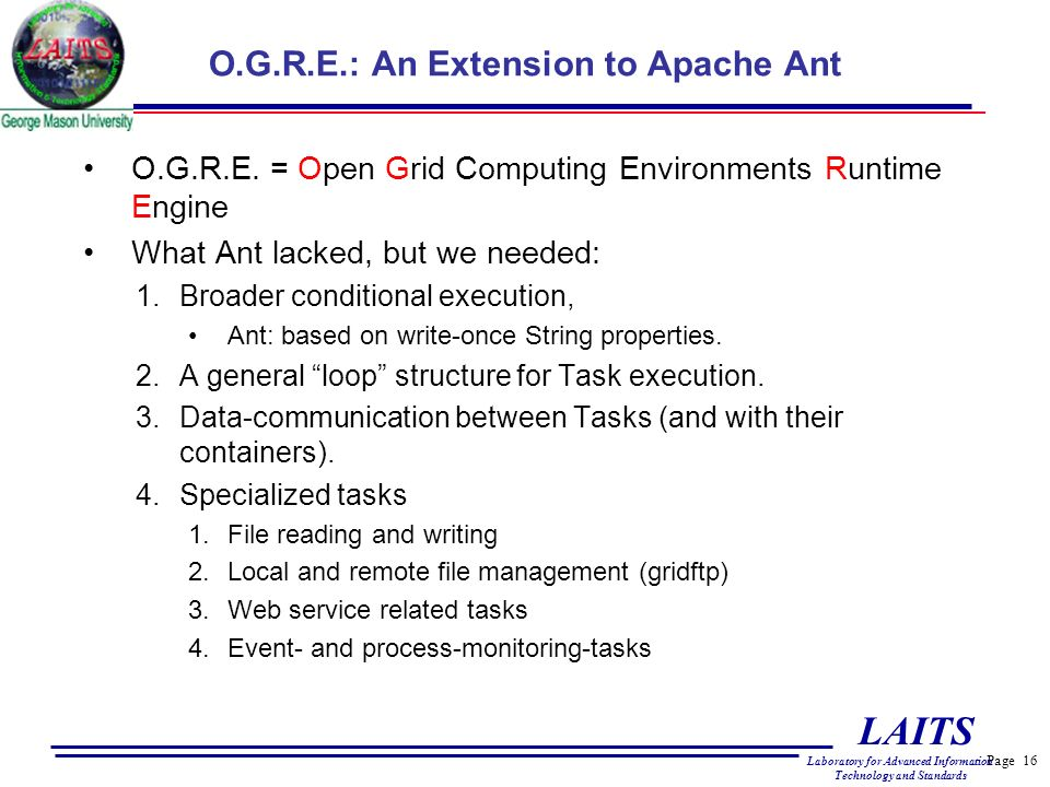 Page 16 LAITS Laboratory for Advanced Information Technology and Standards O.G.R.E.: An Extension to Apache Ant O.G.R.E.