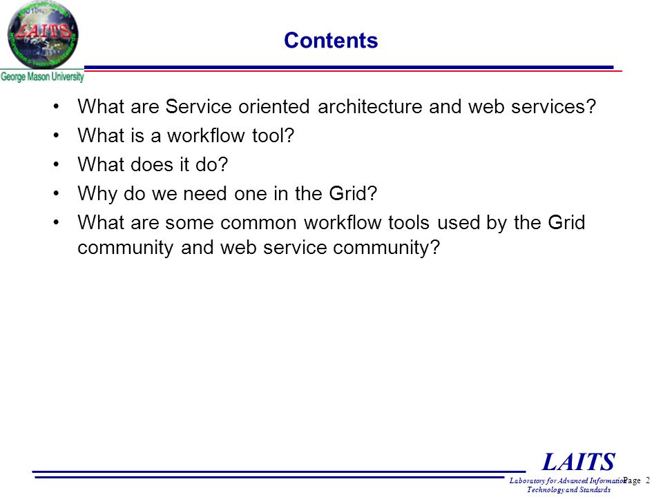 Page 2 LAITS Laboratory for Advanced Information Technology and Standards Contents What are Service oriented architecture and web services? What is a
