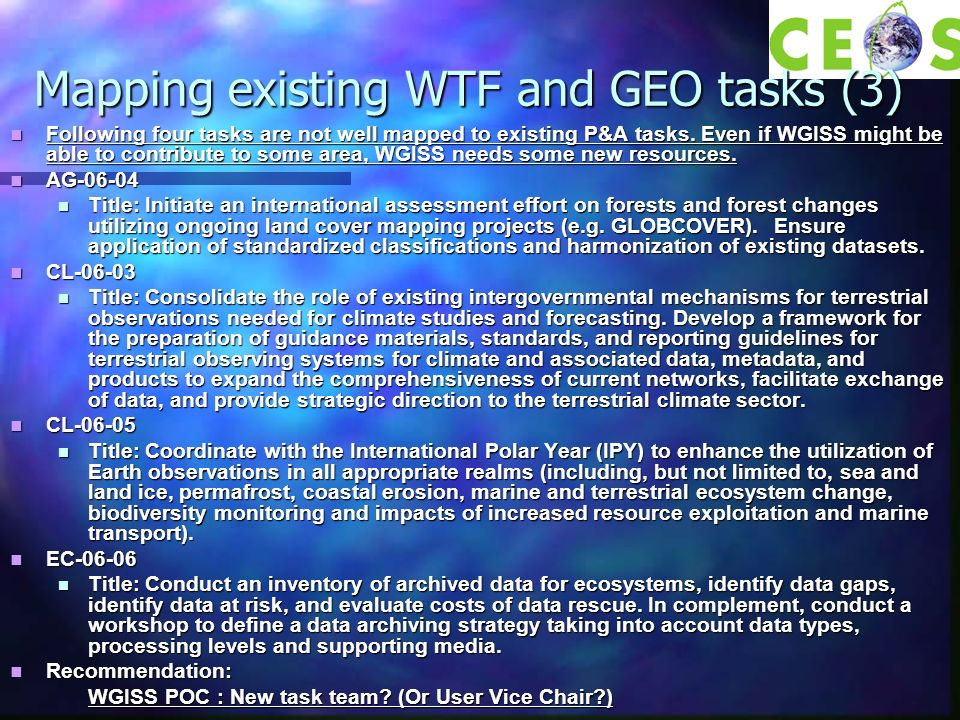 Mapping existing WTF and GEO tasks (3) Following four tasks are not well mapped to existing P&A tasks. Even if WGISS might be able to contribute to so