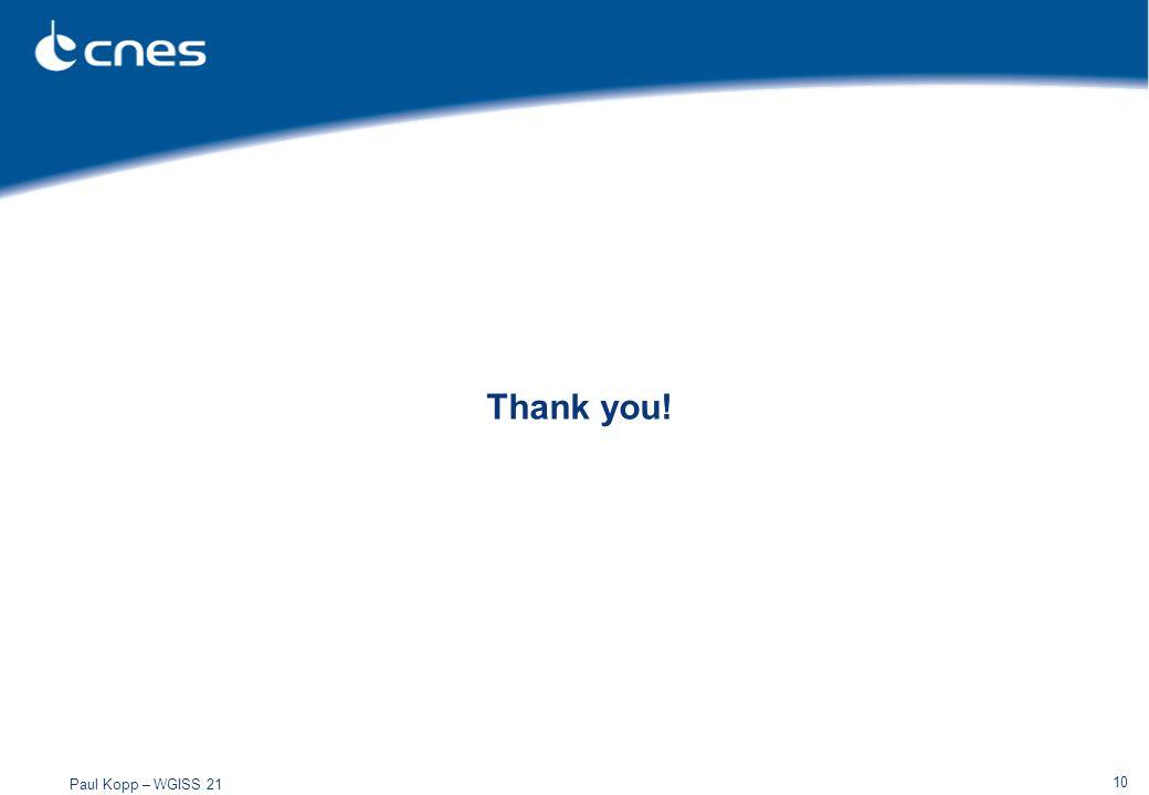 Paul Kopp – WGISS 21 10 Thank you!