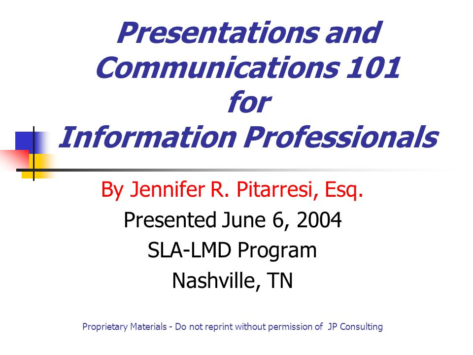 Presentations and Communications 101 for Information Professionals By Jennifer R.