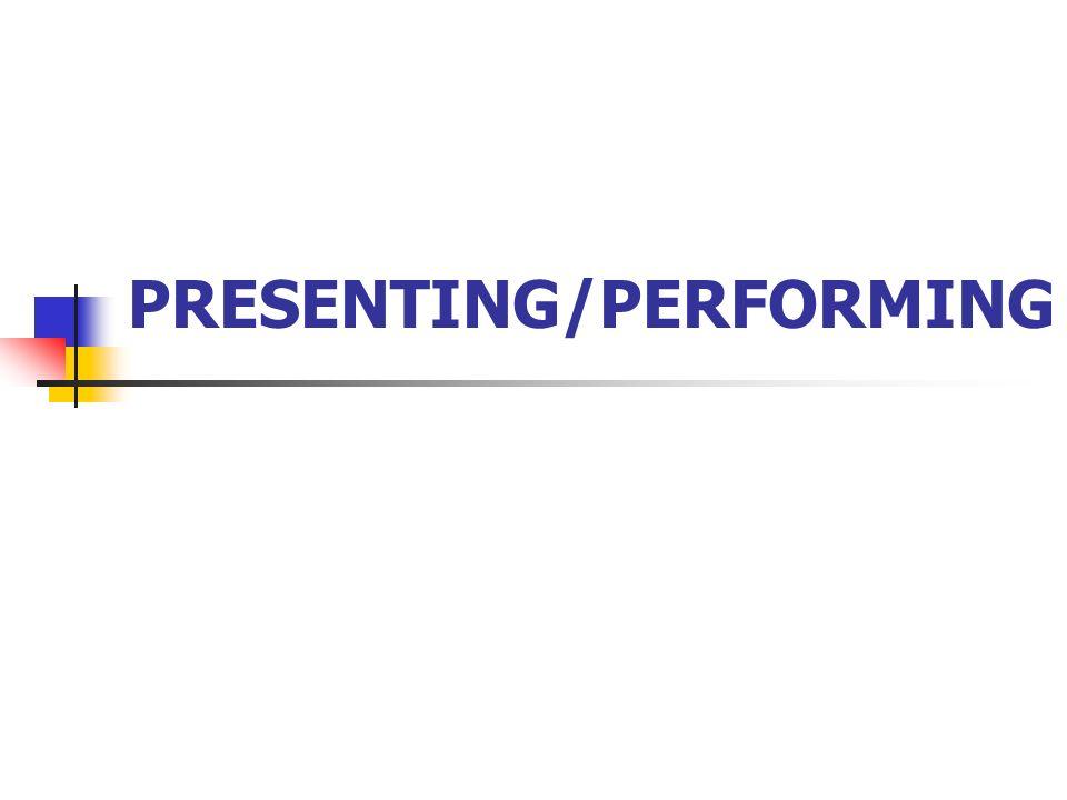 PRESENTING/PERFORMING