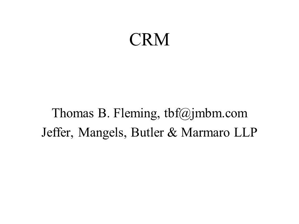 CRM Thomas B. Fleming, tbf@jmbm.com Jeffer, Mangels, Butler & Marmaro LLP