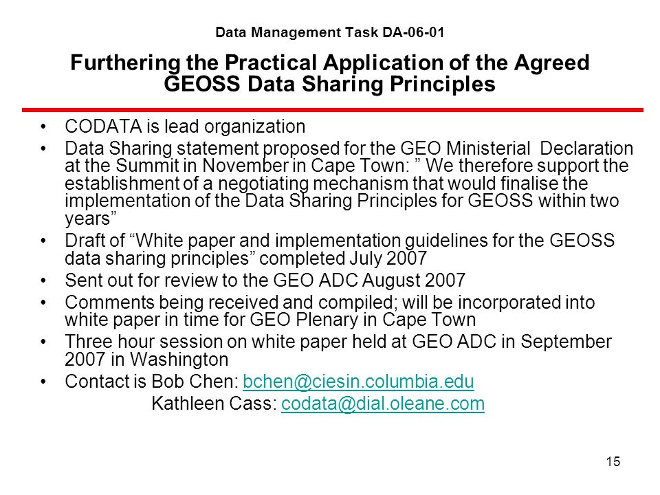 15 Data Management Task DA-06-01 Furthering the Practical Application of the Agreed GEOSS Data Sharing Principles CODATA is lead organization Data Sha