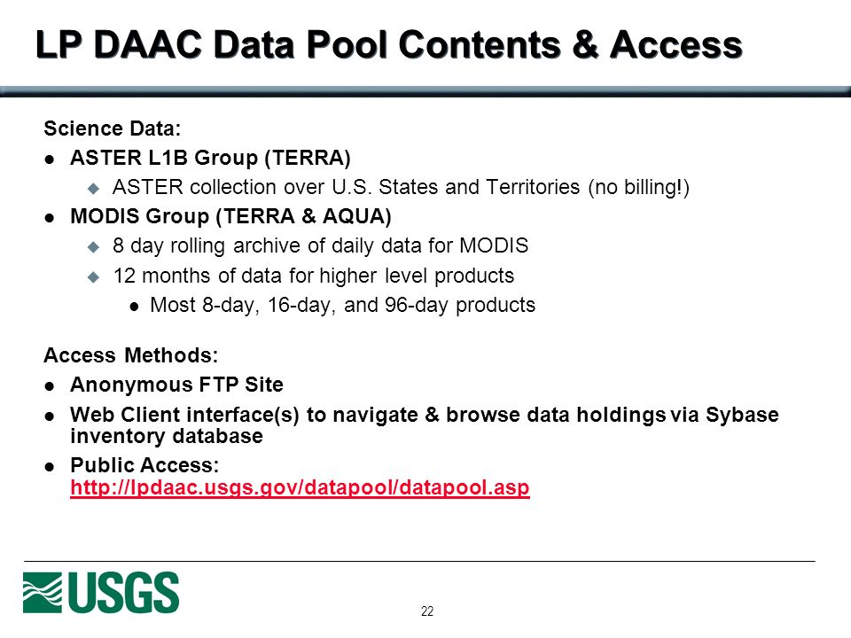 22 LP DAAC Data Pool Contents & Access Science Data: ASTER L1B Group (TERRA) ASTER collection over U.S.