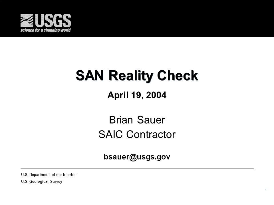 25 U.S. Department of the Interior U.S. Geological Survey SAN Reality Check April 19, 2004 Brian Sauer SAIC Contractor bsauer@usgs.gov