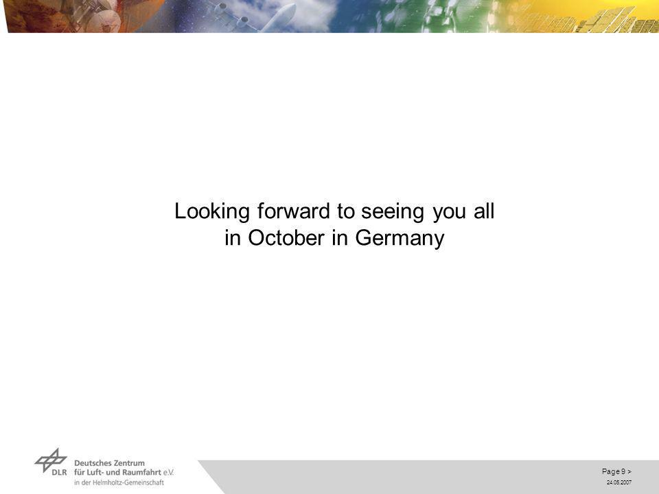 24.05.2007 Page 9 > Looking forward to seeing you all in October in Germany
