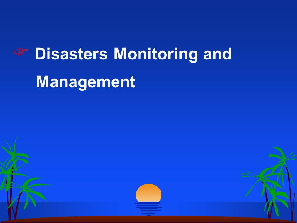 Disasters Monitoring and Management