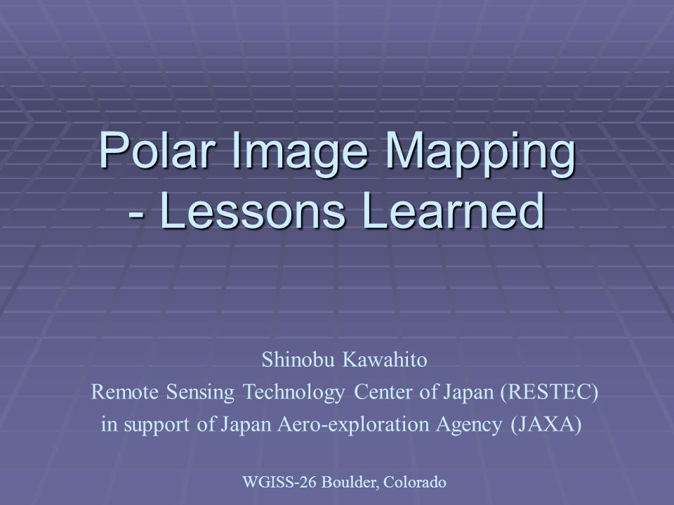 Lessons Learned / Considerations for Polar Image Mapping EPSG Code -EPSG code is widely adopted to identify CRS.