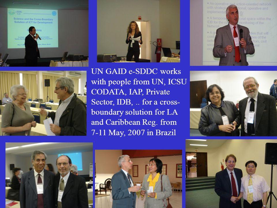 UN GAID e-SDDC works with people from UN, ICSU CODATA, IAP, Private Sector, IDB,..