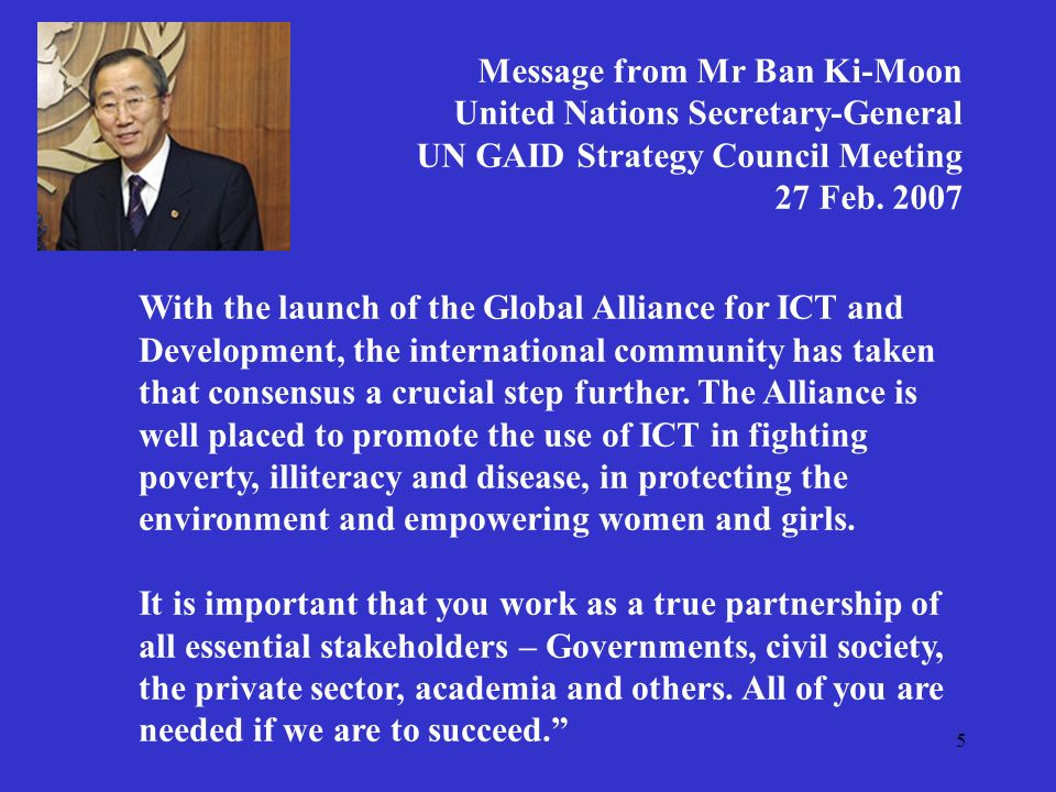 5 Message from Mr Ban Ki-Moon United Nations Secretary-General UN GAID Strategy Council Meeting 27 Feb.