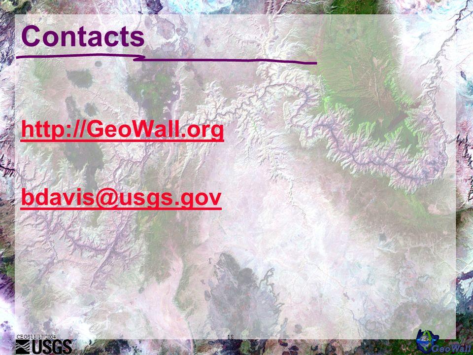 CEOS11/17/2004 18 Contacts http://GeoWall.org bdavis@usgs.gov