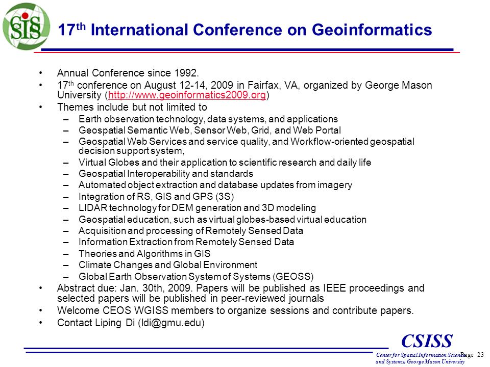 Page 23 CSISS Center for Spatial Information Science and Systems, George Mason University 17 th International Conference on Geoinformatics Annual Conference since 1992.