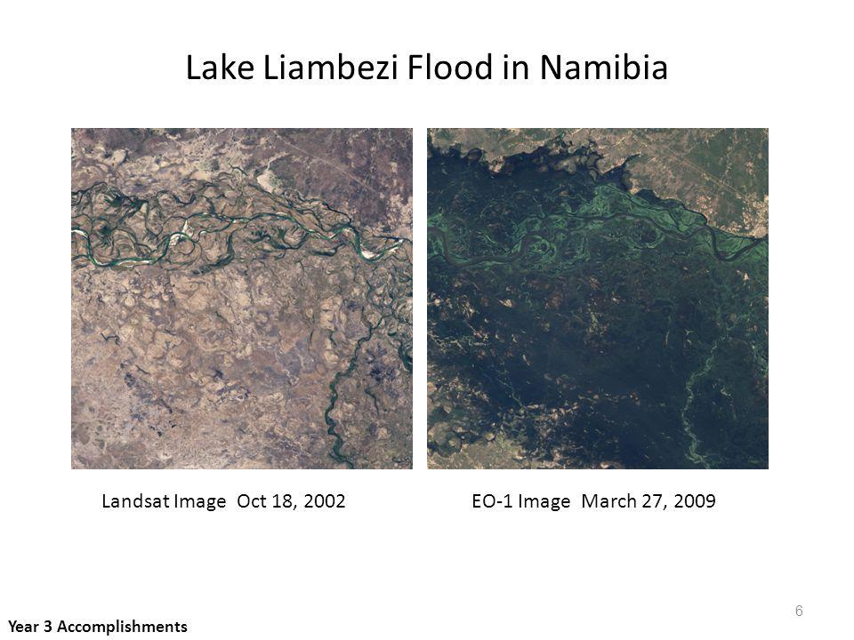 Landsat Image Oct 18, 2002EO-1 Image March 27, 2009 Lake Liambezi Flood in Namibia Year 3 Accomplishments 6