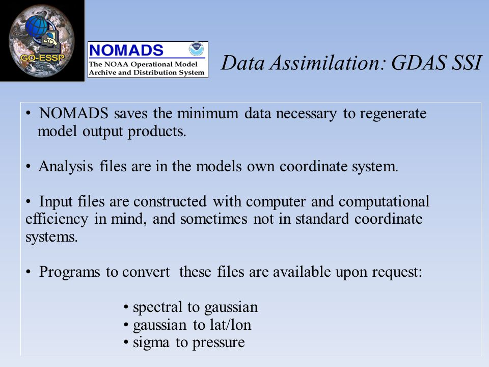 NOMADS saves the minimum data necessary to regenerate model output products.