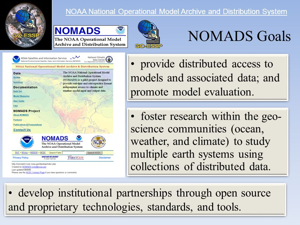 NOAA National Operational Model Archive and Distribution System provide distributed access to models and associated data; and promote model evaluation.