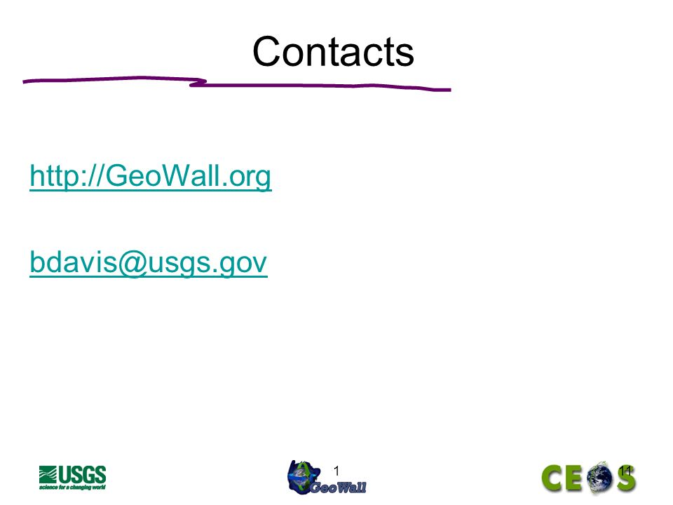 111 Contacts http://GeoWall.org bdavis@usgs.gov