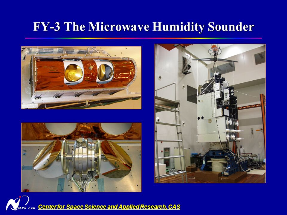 Center for Space Science and Applied Research, CAS FY-3 The Microwave Humidity Sounder