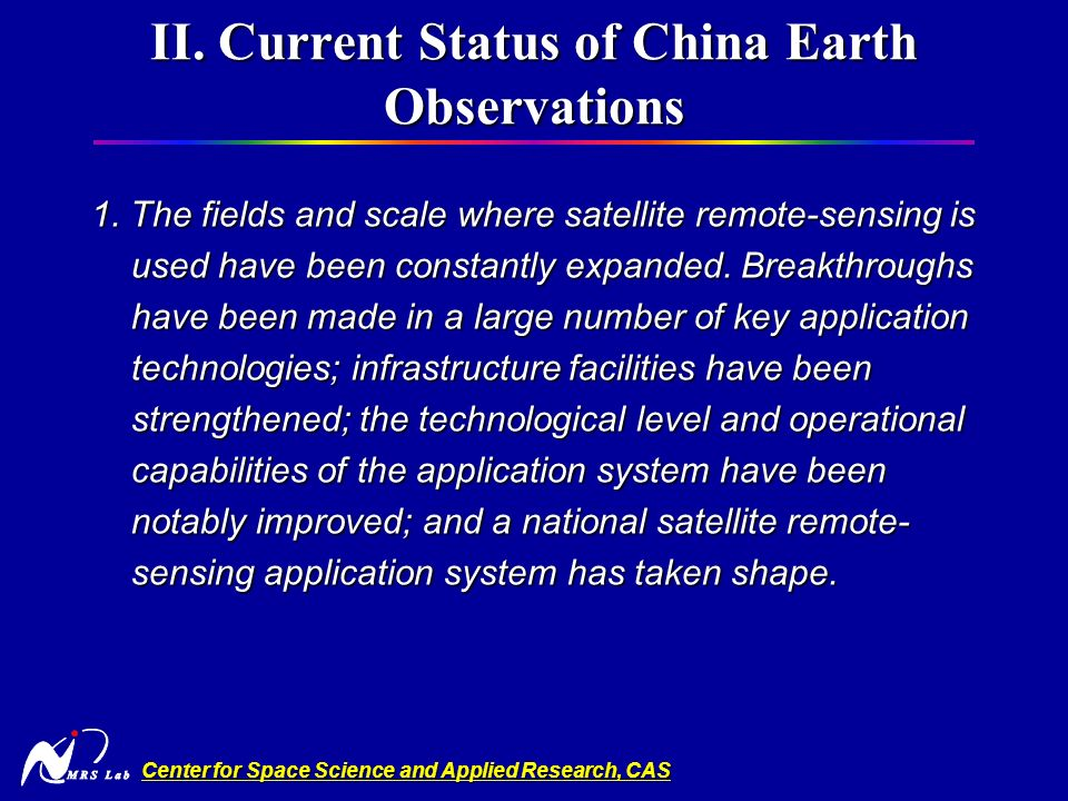 Center for Space Science and Applied Research, CAS International Cooperation During the past 38 years China has successively signed inter-governmental or inter-agency cooperative agreements, protocols or memorandums, and established long-term cooperative relations with several countries.