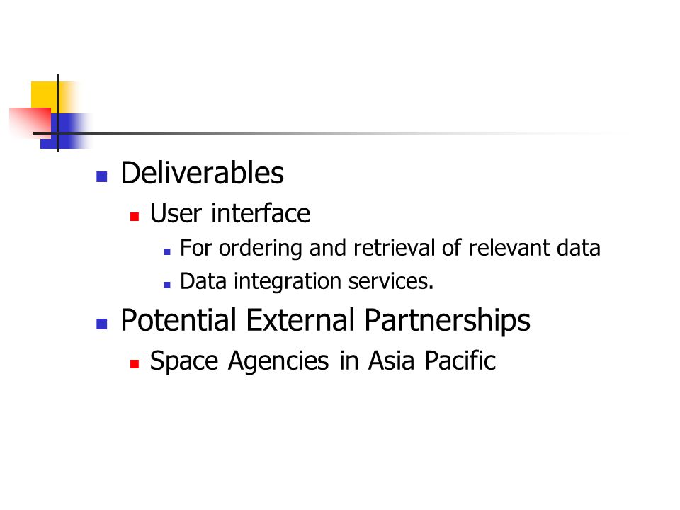 Deliverables User interface For ordering and retrieval of relevant data Data integration services.