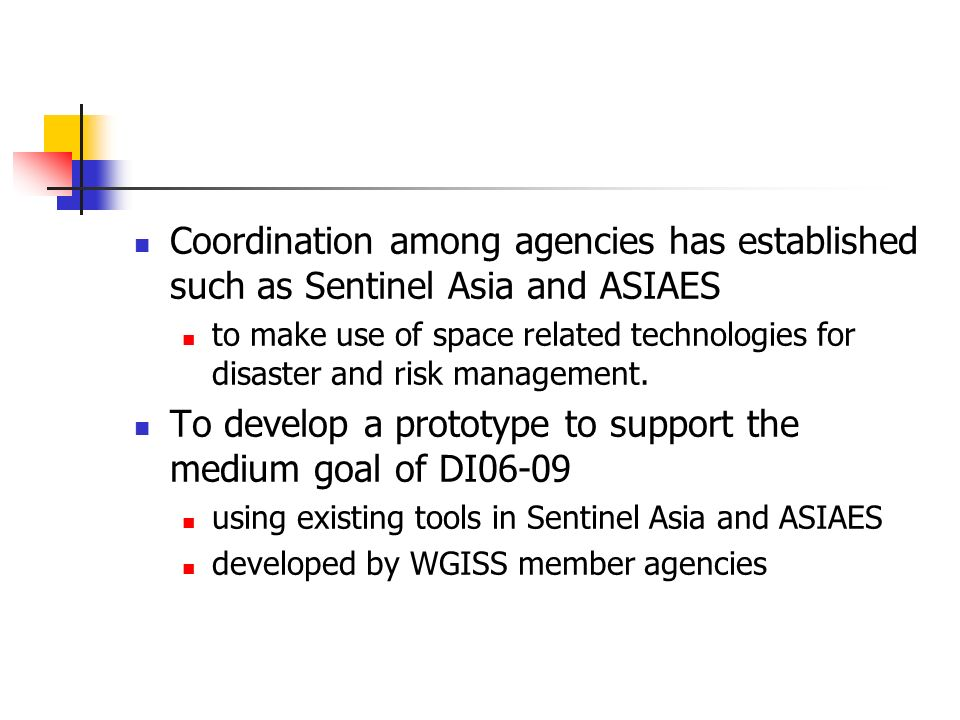 Objectives To make use of technologies and tools developed by WGISS/CEOS to support GEOSS task DI 06-09 To prototype user interface for ordering and retrieval of relevant data integration service for better access of satellite imageries of Natural disaster risk areas in Asia.