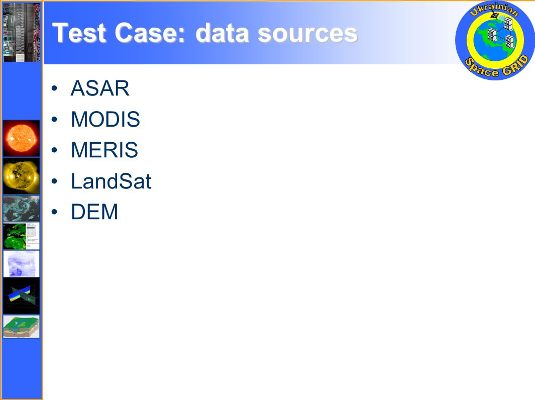 Test Case: data sources ASAR MODIS MERIS LandSat DEM