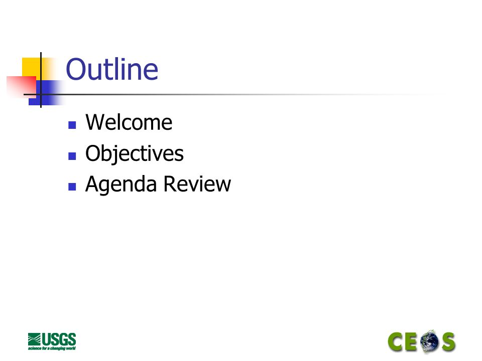 Outline Welcome Objectives Agenda Review