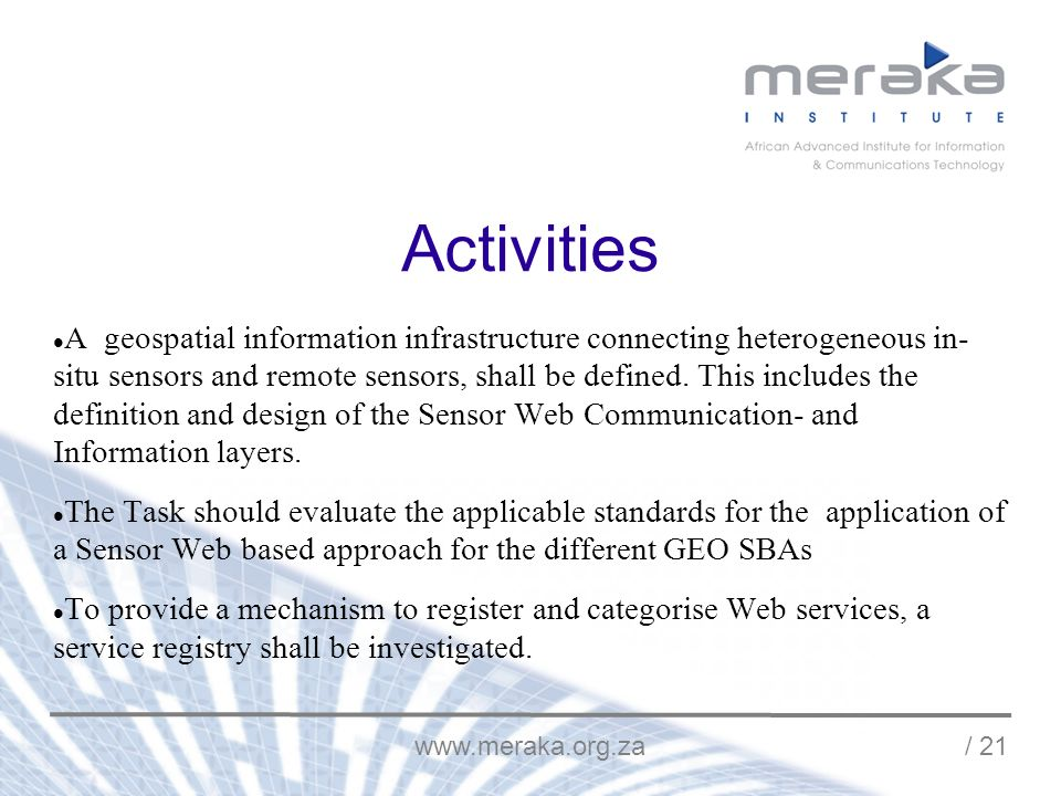 / 21 Activities A geospatial information infrastructure connecting heterogeneous in- situ sensors and remote sensors, shall be defined.
