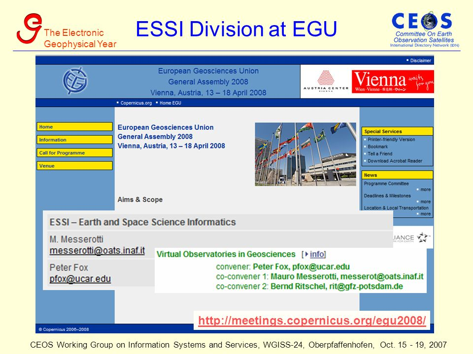 The Electronic Geophysical Year CEOS Working Group on Information Systems and Services, WGISS-24, Oberpfaffenhofen, Oct. 15 - 19, 2007 ESSI Division a