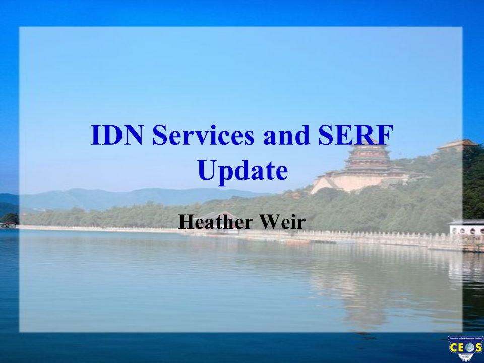 IDN Services and SERF Update Heather Weir