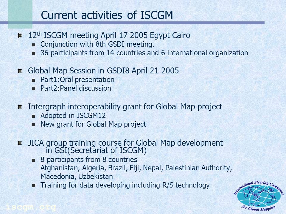 iscgm.org JICA group training course for Global Mapping JUL26 – OCT 15 2005 (AUG 1 – OCT 13 in GSI)