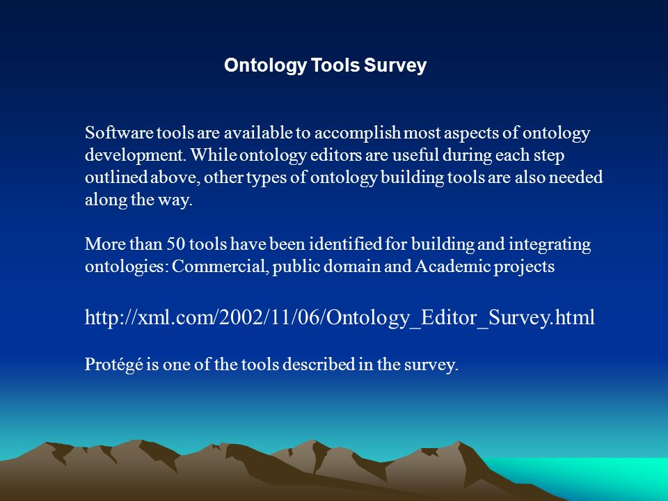 Software tools are available to accomplish most aspects of ontology development. While ontology editors are useful during each step outlined above, ot