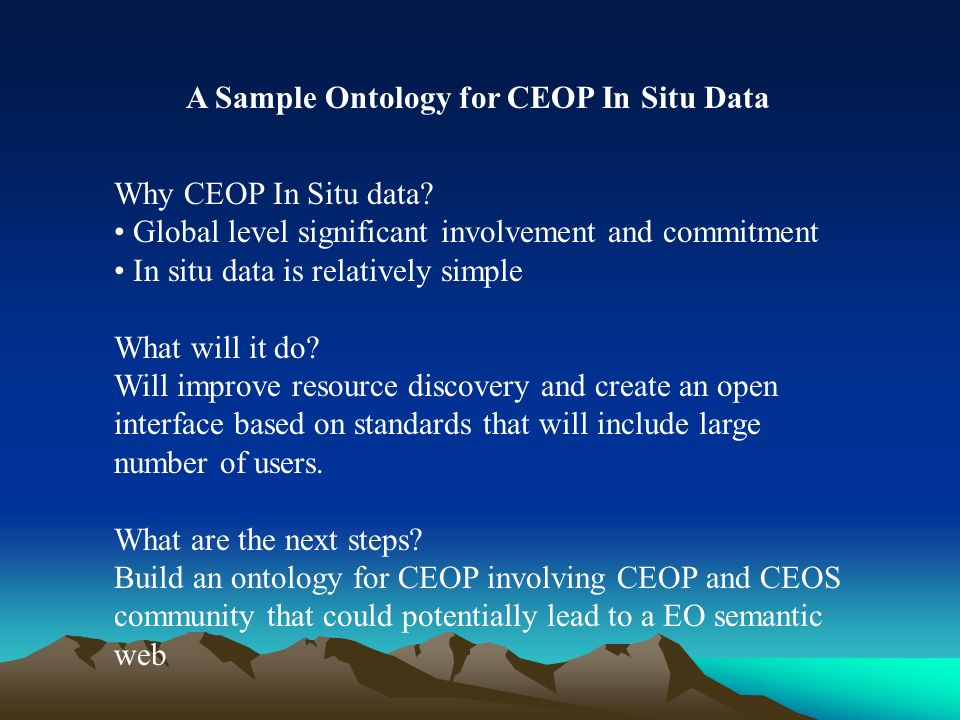 A Sample Ontology for CEOP In Situ Data Why CEOP In Situ data.