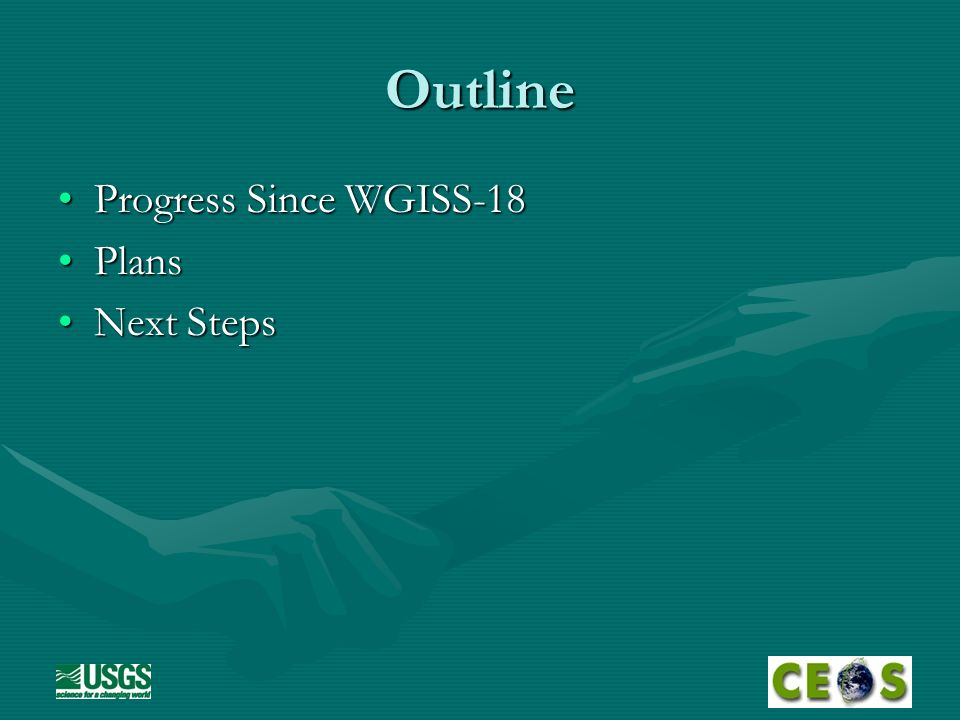 Outline Progress Since WGISS-18Progress Since WGISS-18 PlansPlans Next StepsNext Steps