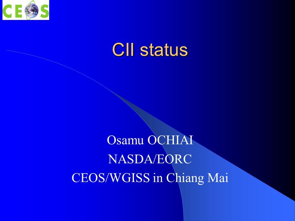 CII status Osamu OCHIAI NASDA/EORC CEOS/WGISS in Chiang Mai