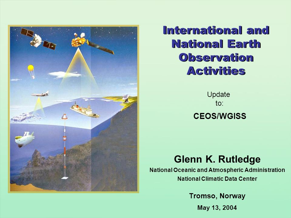 Glenn K. Rutledge National Oceanic and Atmospheric Administration National Climatic Data Center Tromso, Norway May 13, 2004 International and National