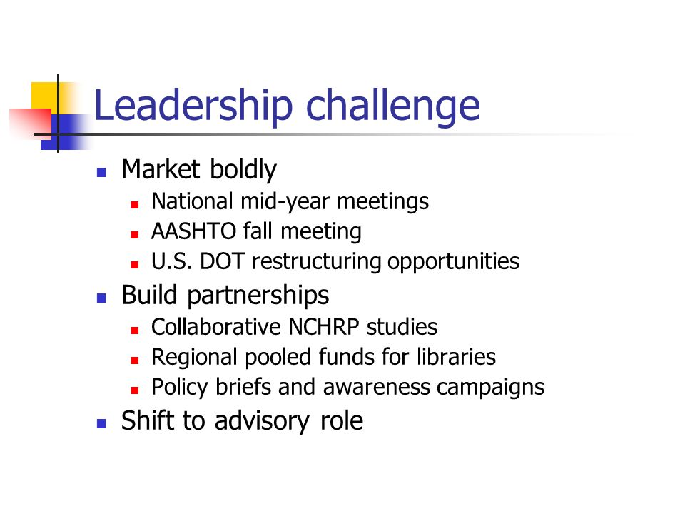 Leadership challenge Market boldly National mid-year meetings AASHTO fall meeting U.S.