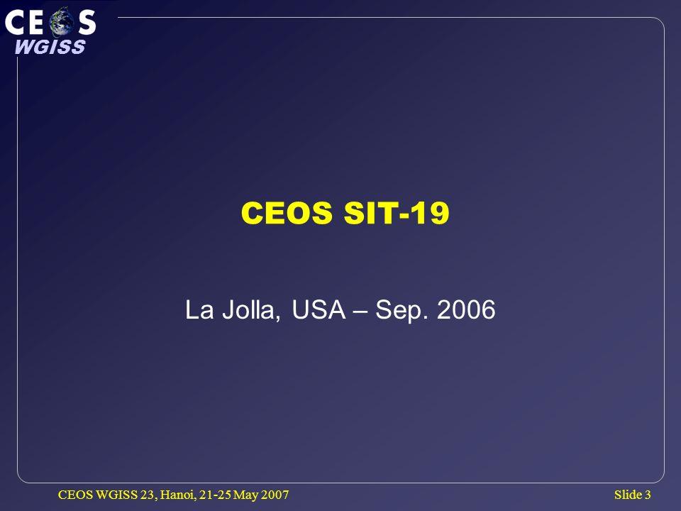 Slide 4 WGISS CEOS WGISS 23, Hanoi, 21-25 May 2007 CEOS Future Strategy (1/2) By future Chair B.Ryan (USGS).