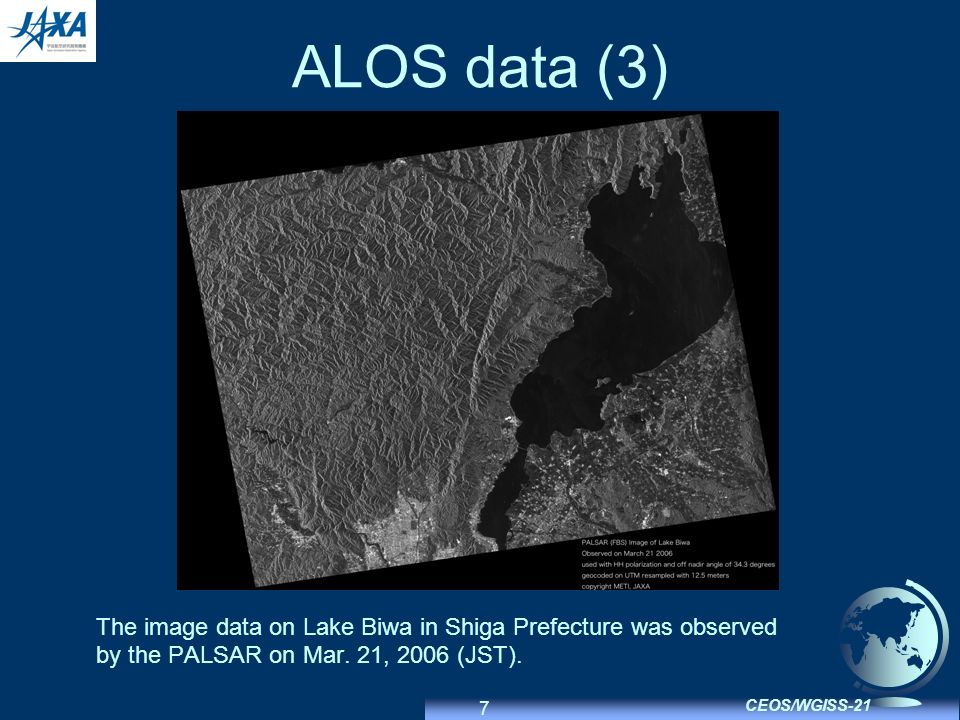 7 CEOS/WGISS-21 ALOS data (3) The image data on Lake Biwa in Shiga Prefecture was observed by the PALSAR on Mar.