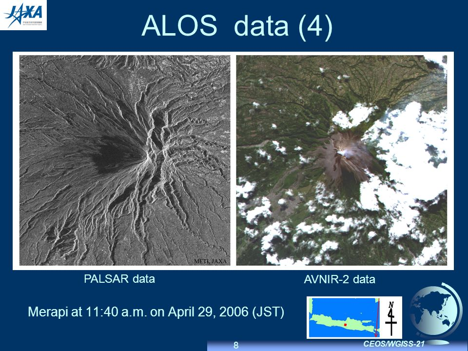 8 CEOS/WGISS-21 ALOS data (4) Merapi at 11:40 a.m. on April 29, 2006 (JST) PALSAR data AVNIR-2 data