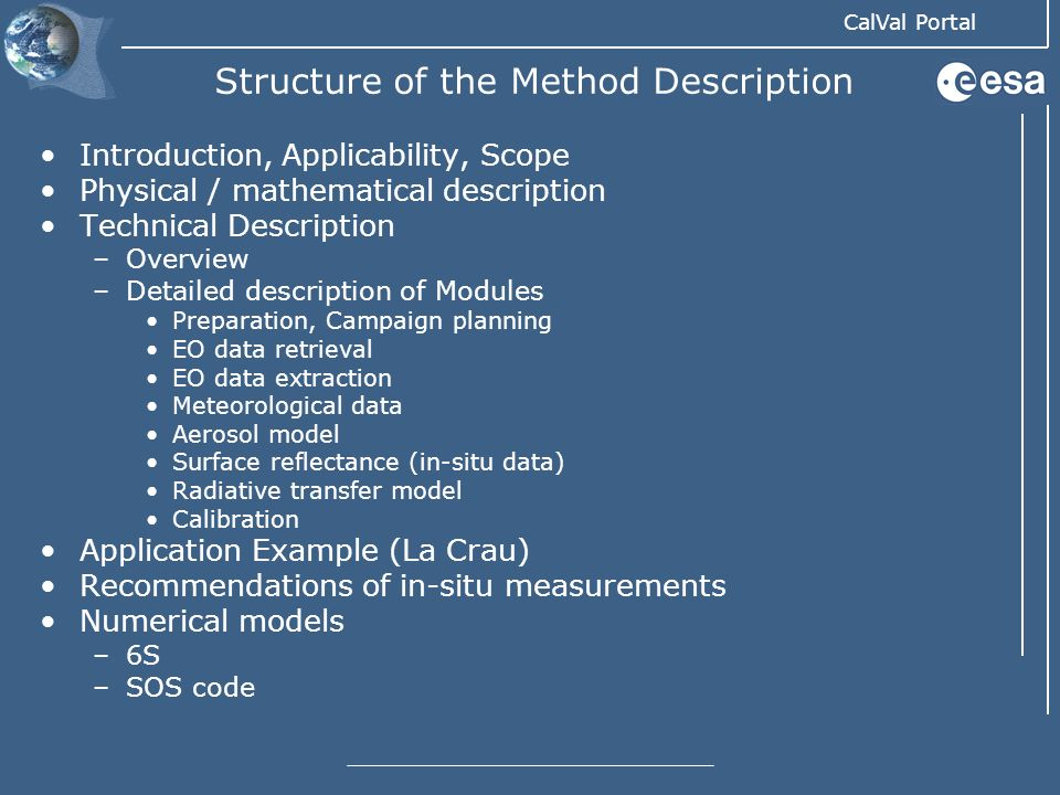 CalVal Portal Structure of the Method Description Introduction, Applicability, Scope Physical / mathematical description Technical Description –Overvi