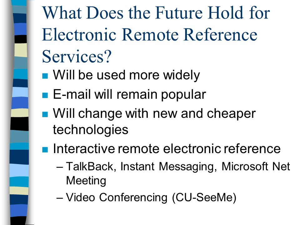 What Does the Future Hold for Electronic Remote Reference Services.