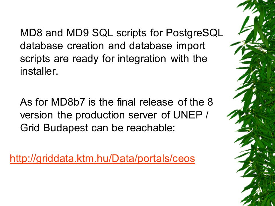 MD8 and MD9 SQL scripts for PostgreSQL database creation and database import scripts are ready for integration with the installer.