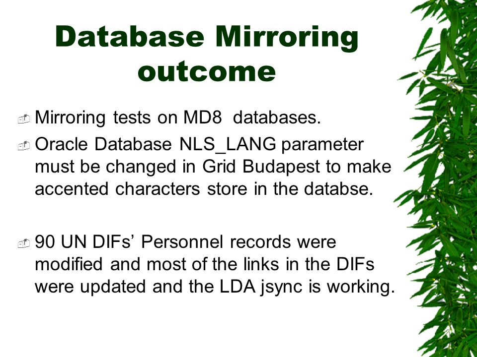Database Mirroring outcome Mirroring tests on MD8 databases.