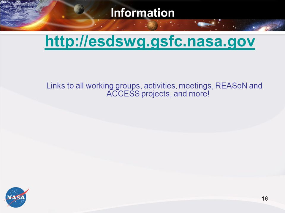 16 Information   Links to all working groups, activities, meetings, REASoN and ACCESS projects, and more!